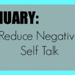 January: Reduce Negative Self Talk