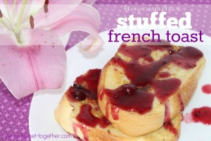 Berry Cream Cheese Stuffed French Toast & Berry Syrup