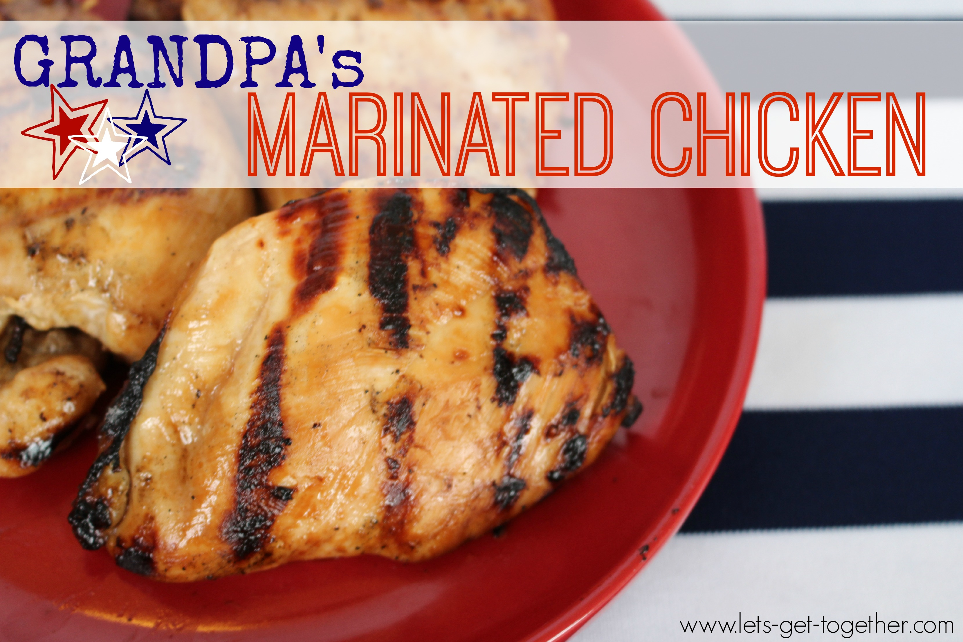 Grandpa's Marinated Chicken from Let's Get Together