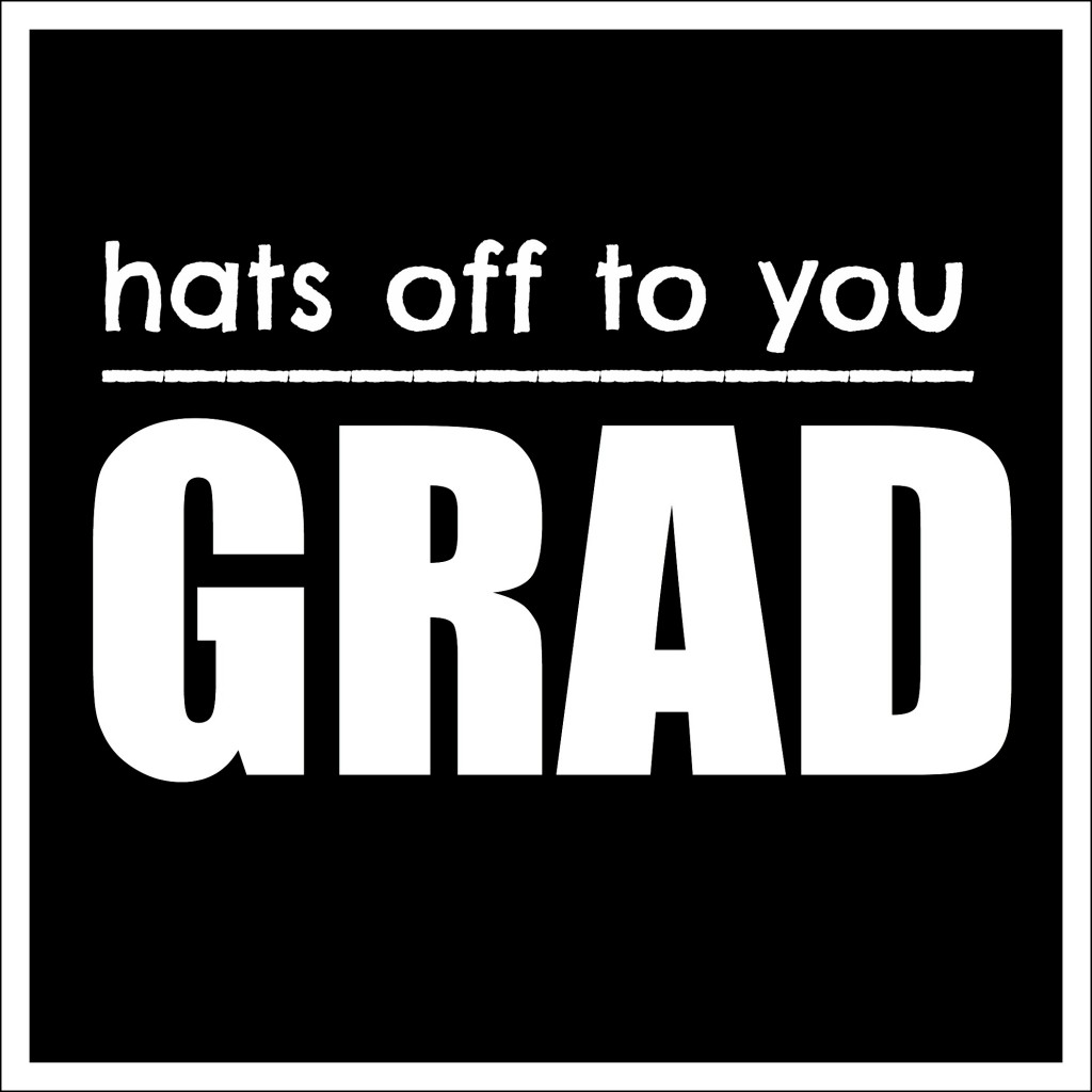 Hats Off to You Grad
