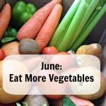 June: Eat More Vegetables