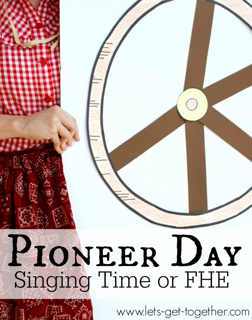 Pioneer Day Singing Time or FHE  Let's Get Together