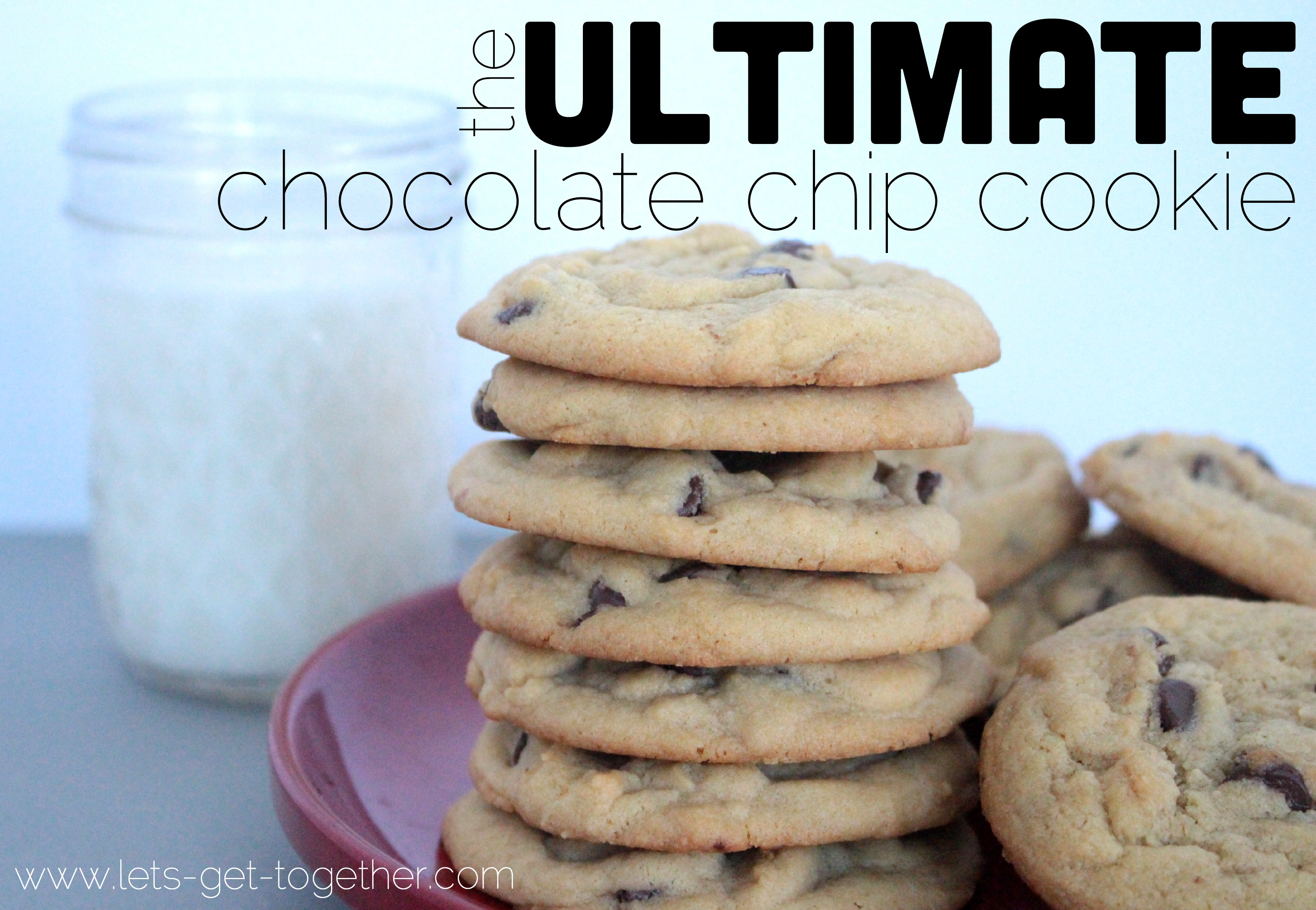 The Ultimate Chocolate Chip Cookie from Let's Get Together