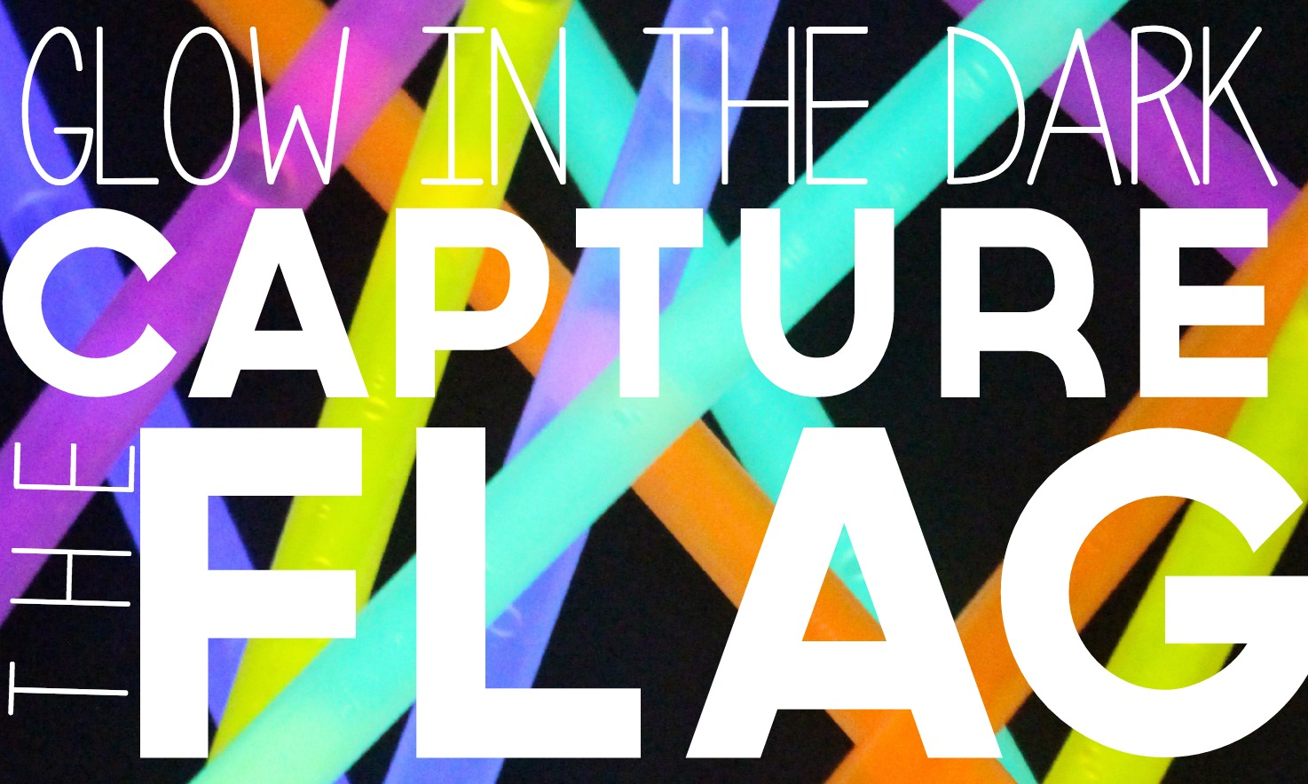 Glow in the dark capture the flag for Capture the flag