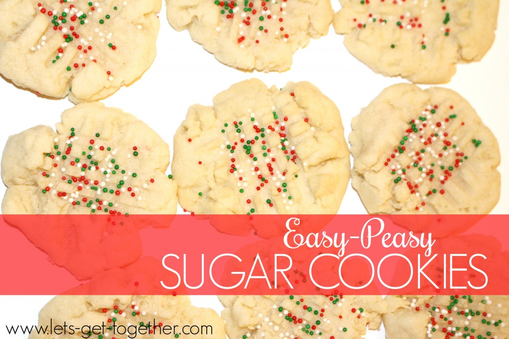 Easy-Peasy Sugar Cookies from Let's Get Together