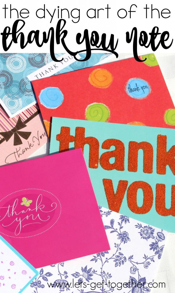 The Dying Art of the Thank You Note Let's Get Together
