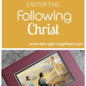 Easter FHE: Following Christ