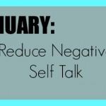January: Reduce Negative Self Talk