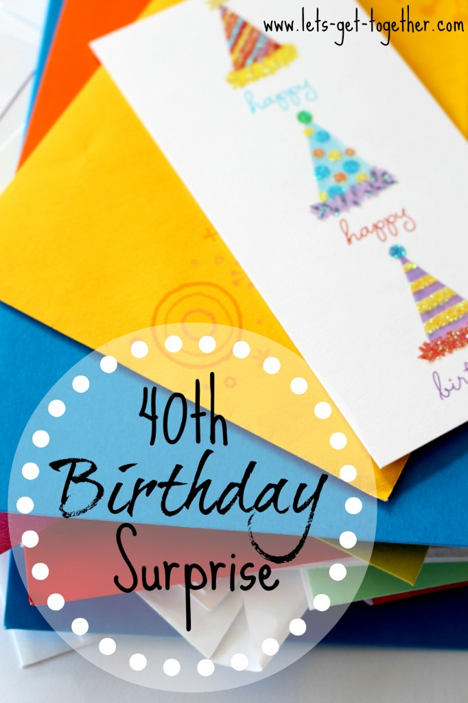 40th Birthday Surprise-Let's Get Together