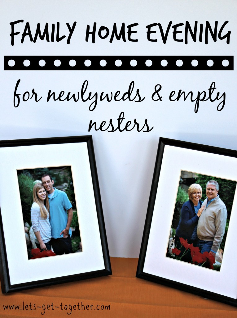 family home evening for newlyweds empty nesters