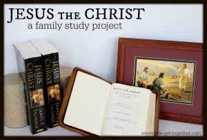 Jesus the Christ: A Family Study Project