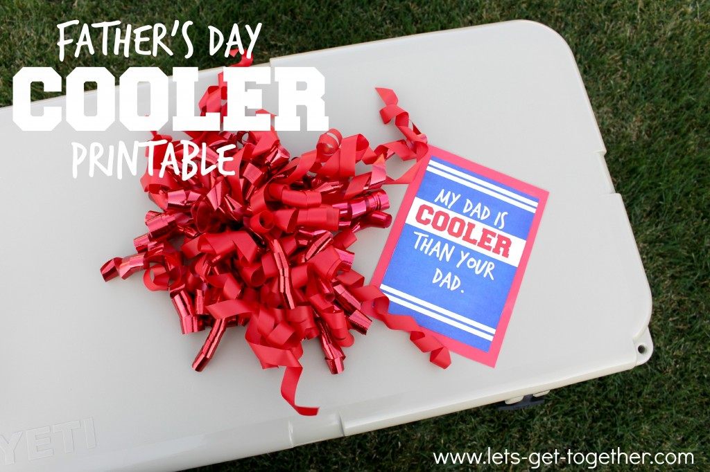 Father's Day COOLER Printable from Let's Get Together