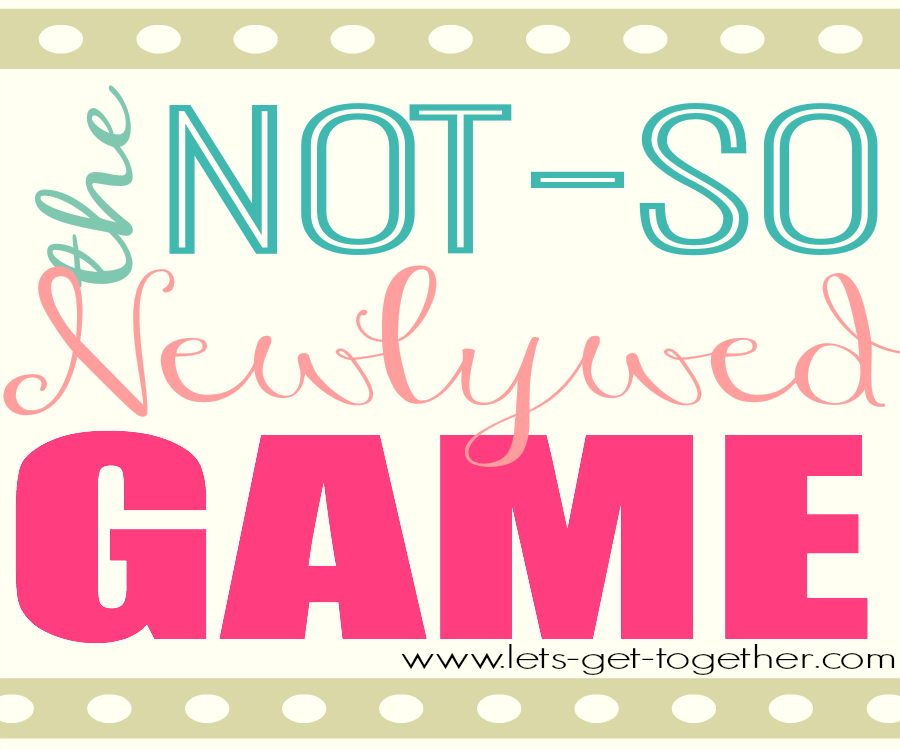 Not-So Newlywed Game
