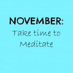 November: Take time to Meditate