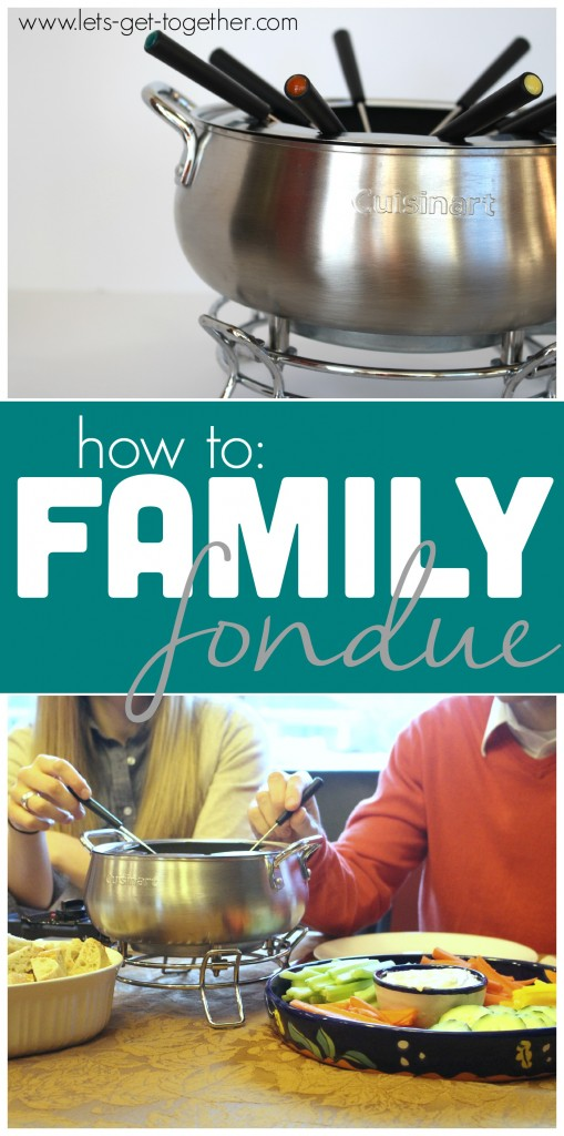 How To Family Fondue from Let's Get Together