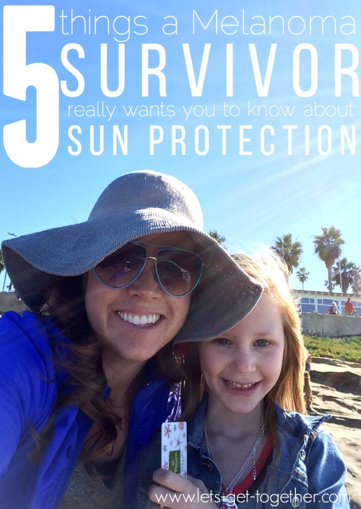 5 Things a Melanoma Survivor Really Wants You to Know About Sun Protection