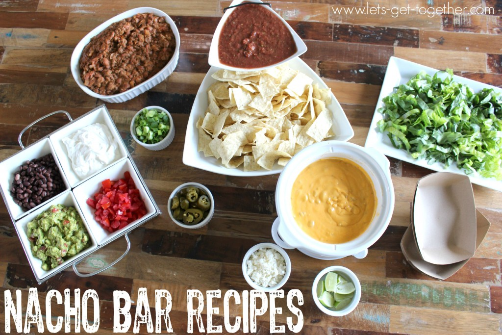 Nacho Bar Recipes & Tips from Let's Get Together