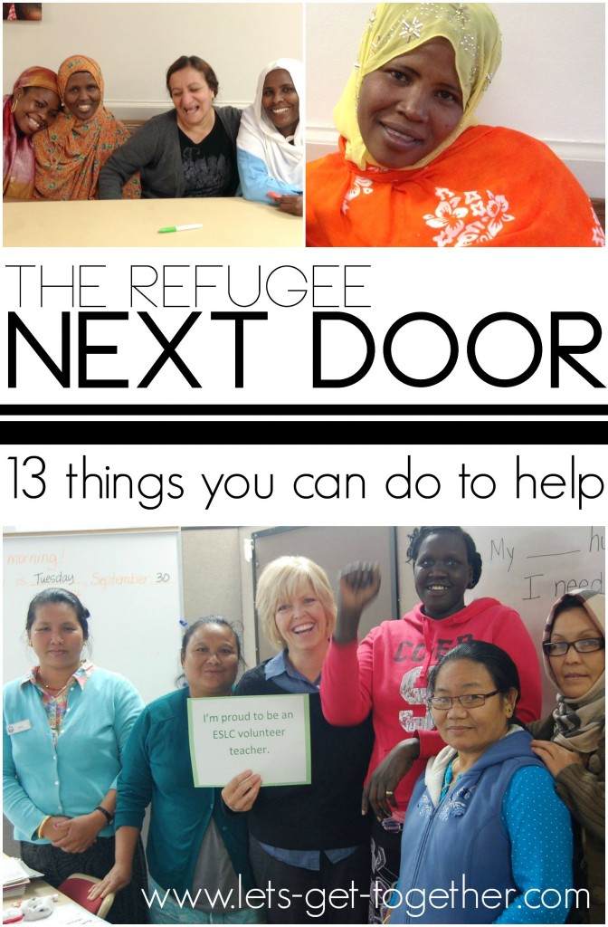 The Refugee Next Door 13 Things You Can Do to Help